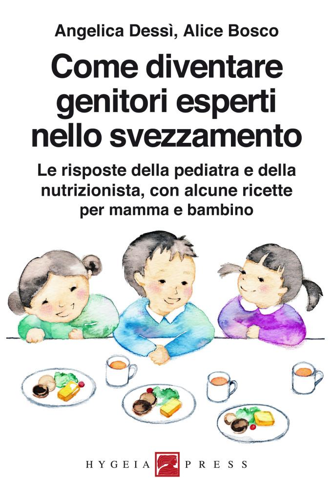 Come diventare genitori esperti nello svezzamento. Le risposte della pediatra e della nutrizionista, con alcune ricette per mamma e bambino