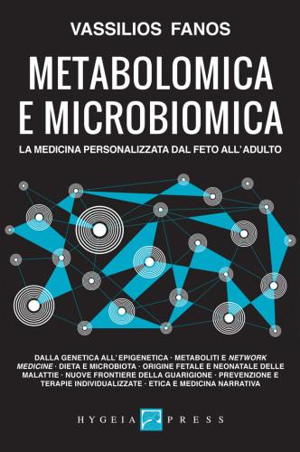 Metabolomica e microbiomica. La medicina personalizzata dal feto all'adulto